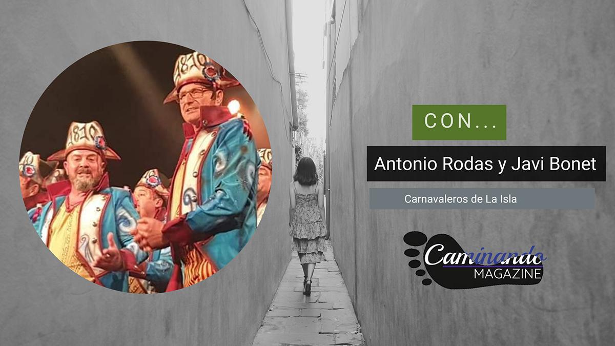 Antonio Rodas y Javi Bonet, Carnavaleros de La Isla en el Magazine Caminando (18 febrero 2021)