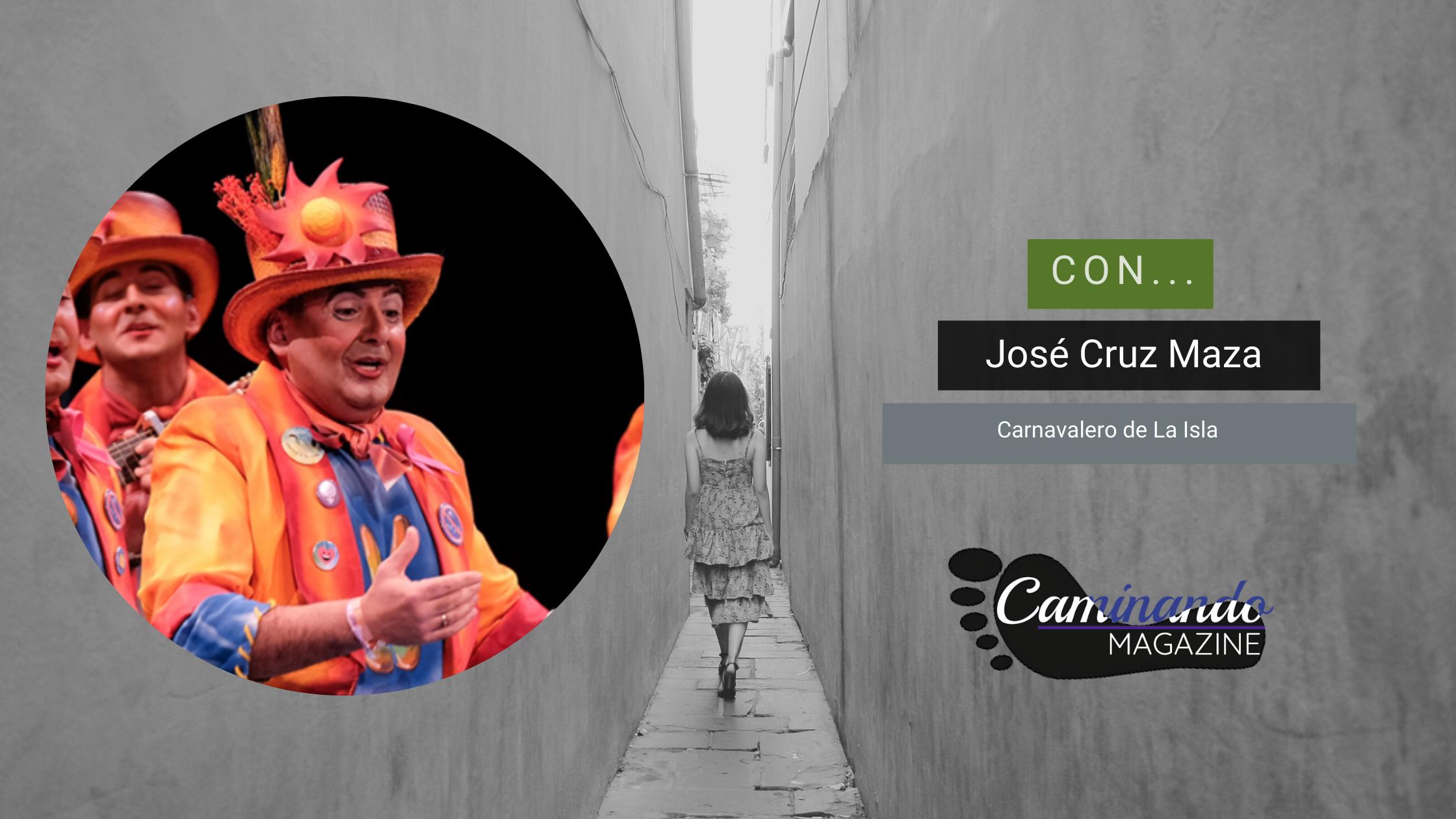 José Cruz Maza, Carnavalero de La Isla en el Magazine Caminando (11 febrero 2021)