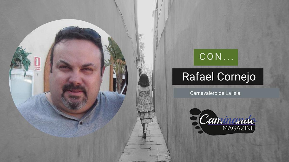 Rafael Cornejo, Carnavalero de La Isla en el Magazine Caminando (16 febrero 2021)