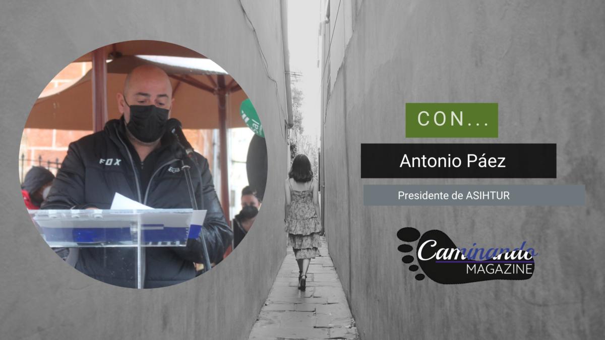 Antonio Páez, presidente de ASIHTUR en el Magazine Caminando (23 febrero 2021)