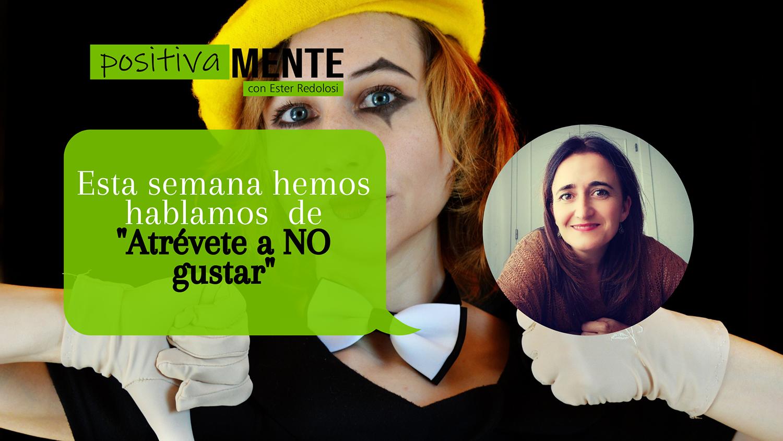 «Atrévete a NO gustar» con Ester Redolosi