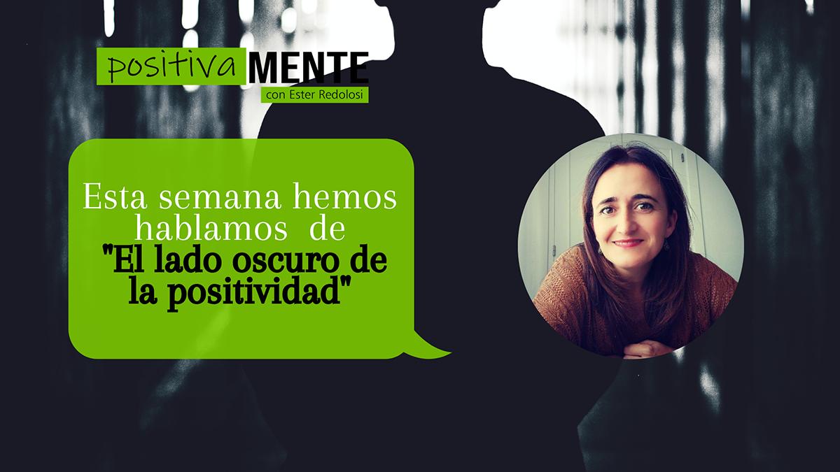 «El lado oscuro de la positividad» con Ester Redolosi